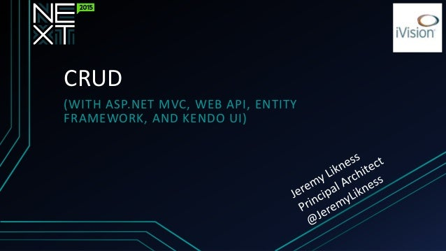 CRUD (WITH ASP.NET MVC, WEB API, ENTITY FRAMEWORK, AND KENDO UI)
