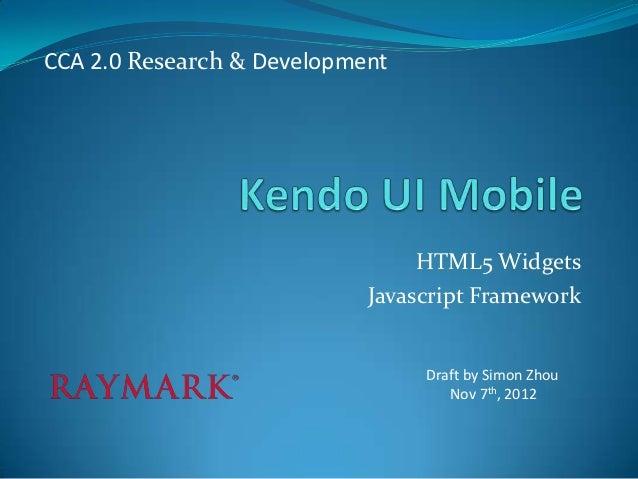 CCA 2.0 Research & Development                                 HTML5 Widgets                            Javascript Framewo...