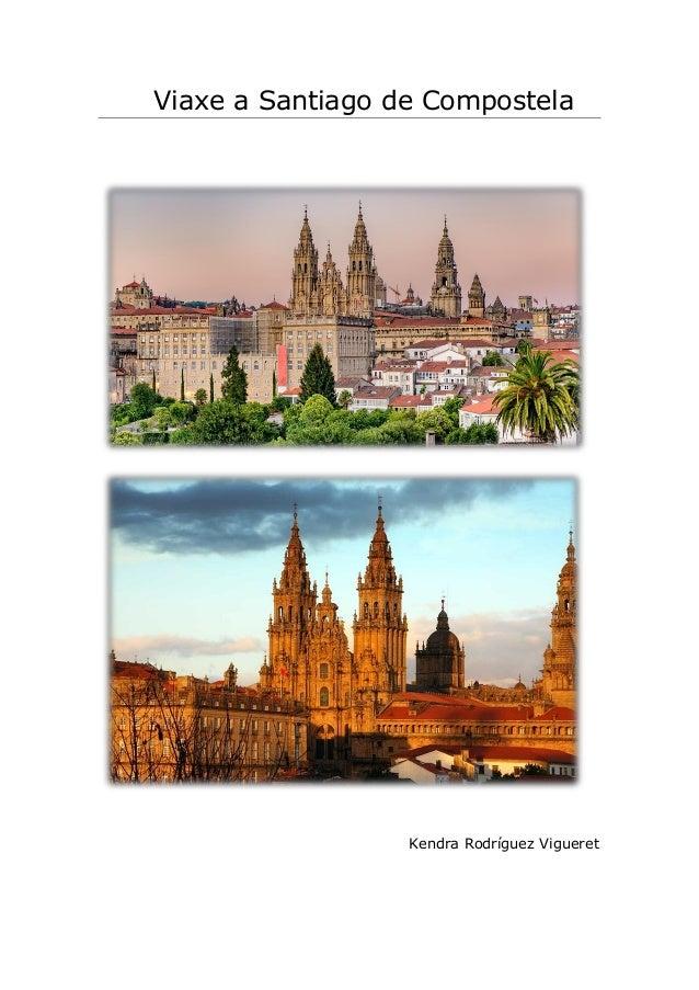 Viaxe a Santiago de Compostela Kendra Rodríguez Vigueret