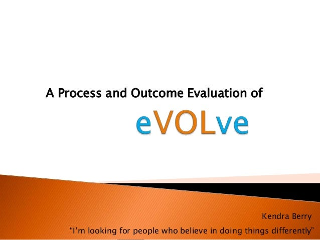 """A Process and Outcome Evaluation of Kendra Berry """"I'm looking for people who believe in doing things differently"""""""