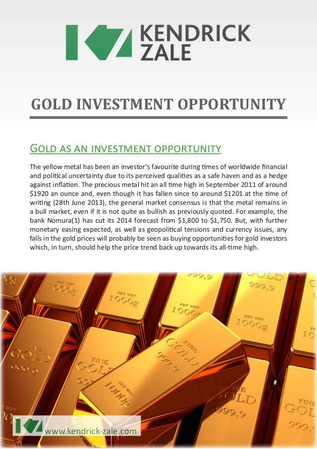 www.kendrick-zale.com GOLD INVESTMENT OPPORTUNITY Gold as an investment opportunity The yellow metal has been an investor'...