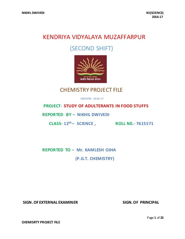NIKHIL DWIVEDI XII(SCIENCE) 2016-17 Page 1 of 23 CHEMISRTY PROJECT FILE KENDRIYA VIDYALAYA MUZAFFARPUR (SECOND SHIFT) CHEM...
