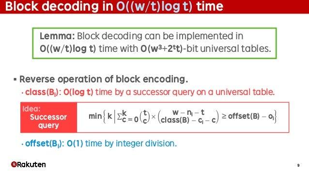 9 Block decoding in O((w/t)log t) time § Reverse operation of block encoding. • class(Bi): O(log t) time by a successor qu...