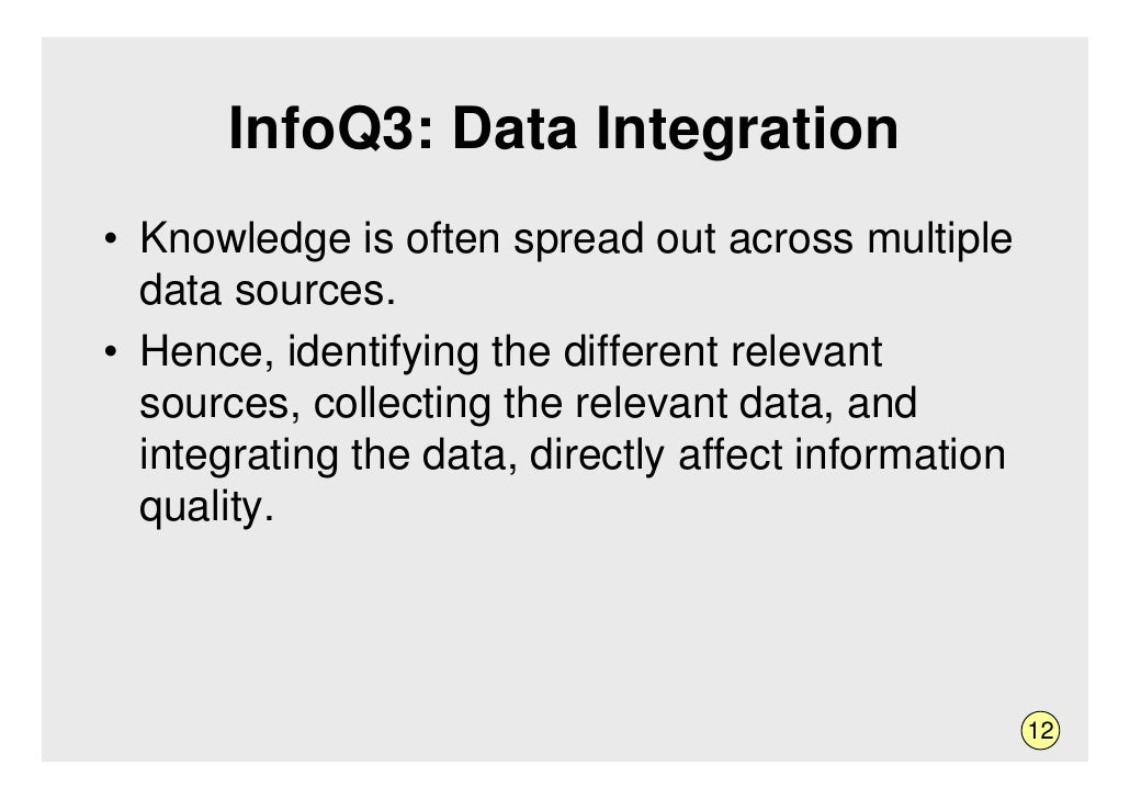 InfoQ3: Data Integration • Knowledge is often spread out across multiple   data sources. • Hence, identifying the differen...