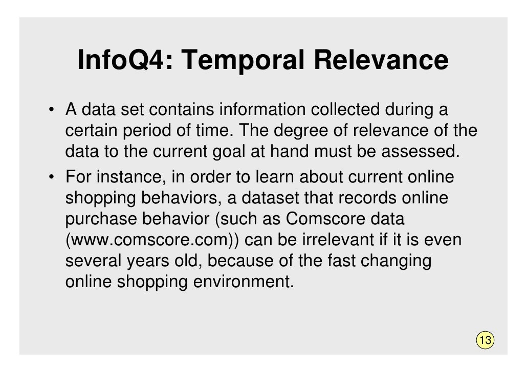 InfoQ4: Temporal Relevance • A data set contains information collected during a   certain period of time. The degree of re...