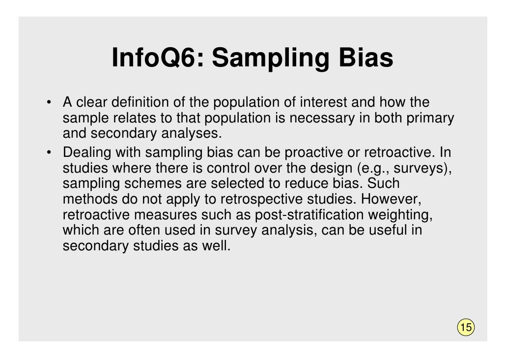 InfoQ6: Sampling Bias • A clear definition of the population of interest and how the   sample relates to that population i...