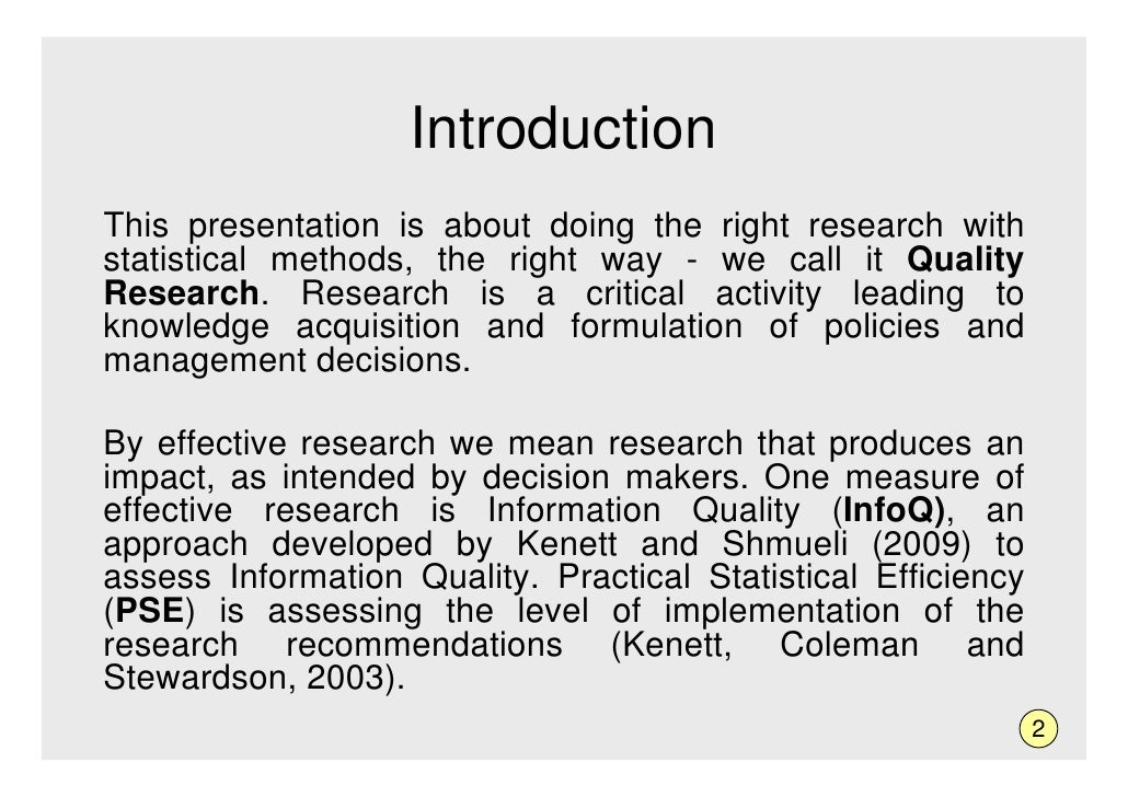 Introduction This presentation is about doing the right research with statistical methods, the right way - we call it Qual...