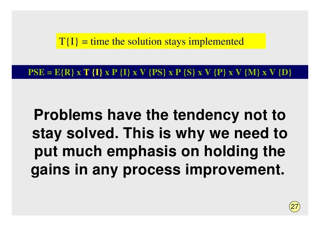 T{I} = time the solution stays implemented  PSE = E{R} x T {I} x P {I} x V {PS} x P {S} x V {P} x V {M} x V {D}    Problem...