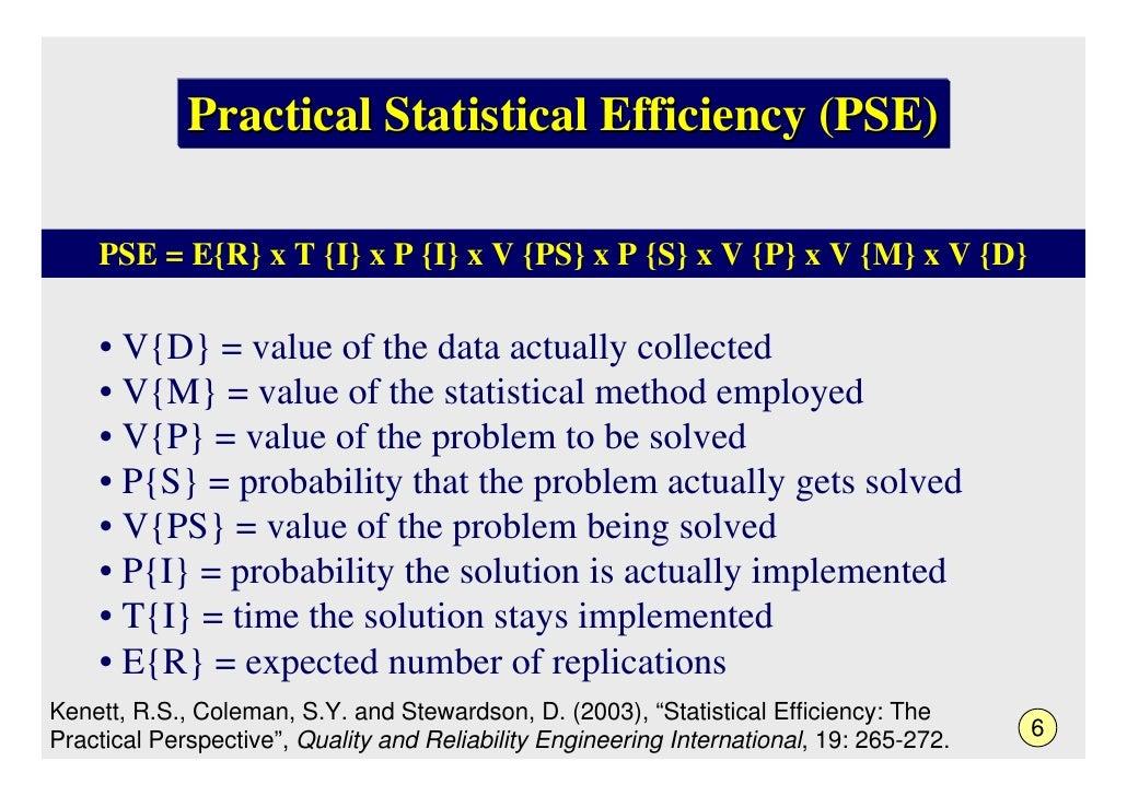 Practical Statistical Efficiency (PSE)      PSE = E{R} x T {I} x P {I} x V {PS} x P {S} x V {P} x V {M} x V {D}      • V{D...