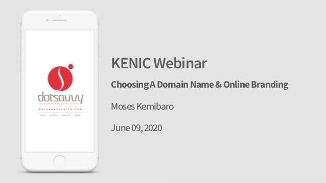 KENICWebinar ChoosingADomainName&OnlineBranding MosesKemibaro June09,2020