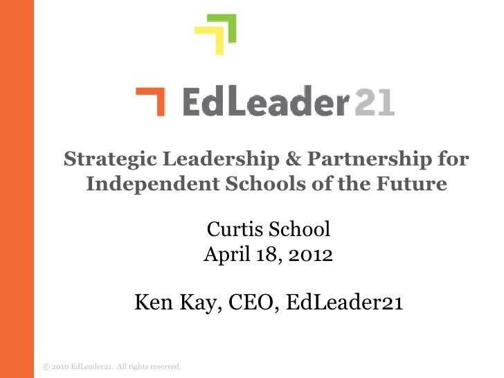 Strategic Leadership & Partnership for       Independent Schools of the Future                                          Cu...