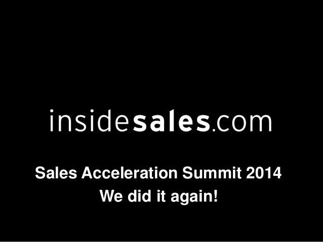 Sales Acceleration Summit 2014 We did it again!