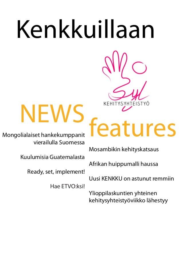 Kenkkuillaan NEWS Mongolialaiset hankekumppanit vierailulla Suomessa Kuulumisia Guatemalasta Ready, set, implement! Hae ET...