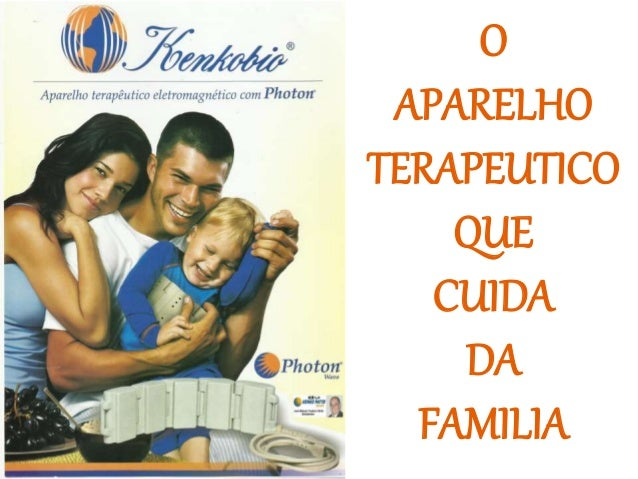 O APARELHO TERAPEUTICO QUE CUIDA DA FAMILIA