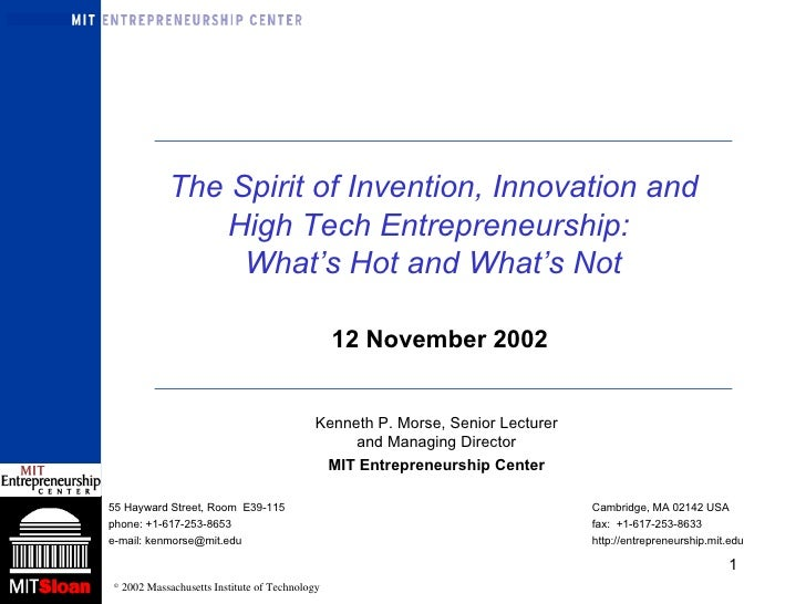 The Spirit of Invention, Innovation and  High Tech Entrepreneurship:  What's Hot and What's Not Kenneth P. Morse, Senior...