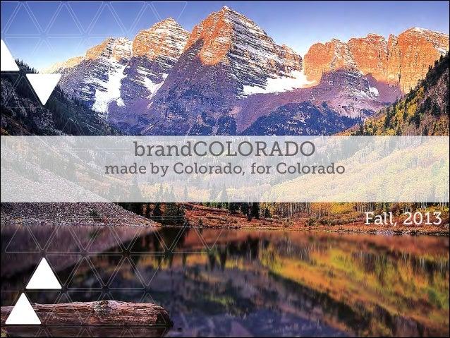 brandCOLORADO  made by Colorado, for Colorado  Fall, 2013