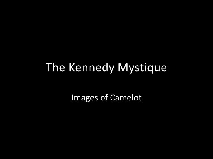 The Kennedy Mystique Images of Camelot