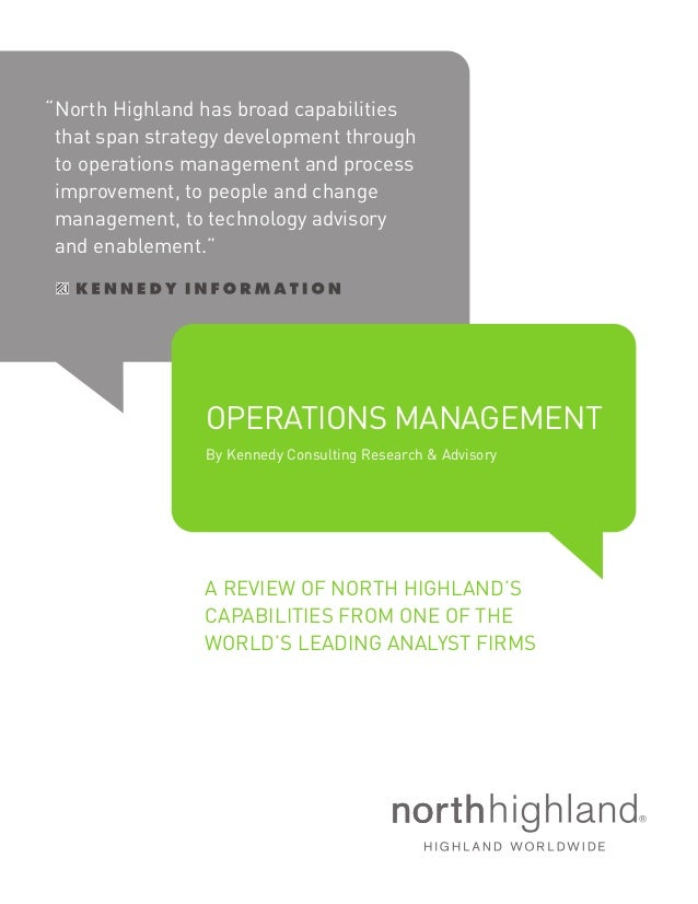 """North Highland has broad capabilities that span strategy development through to operations management and process improve..."