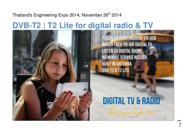 Page1 Thailand's Engineering Expo 2014, November 29th 2014 DVB-T2 | T2 Lite for digital radio & TV