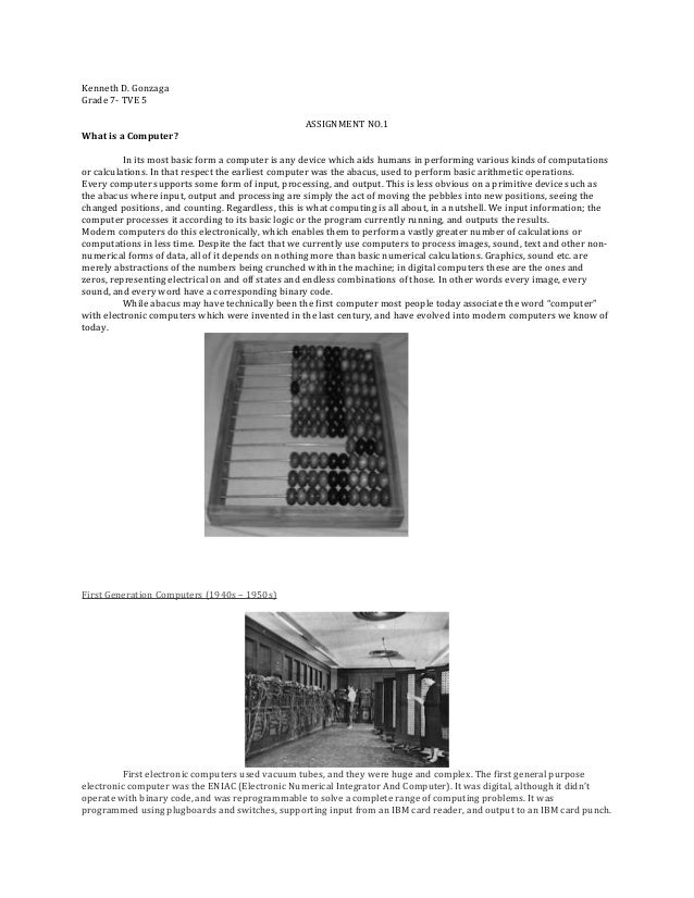 Kenneth D. Gonzaga Grade 7- TVE 5 ASSIGNMENT NO.1 What is a Computer? In its most basic form a computer is any device whic...