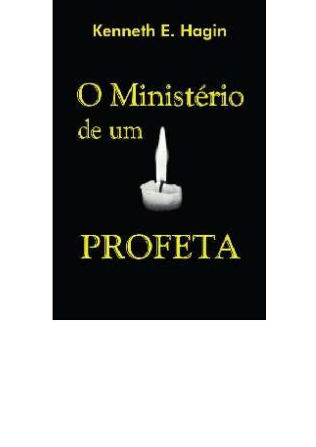 O MINISTÉRIO DE UM PROFETA Kenneth Hagin
