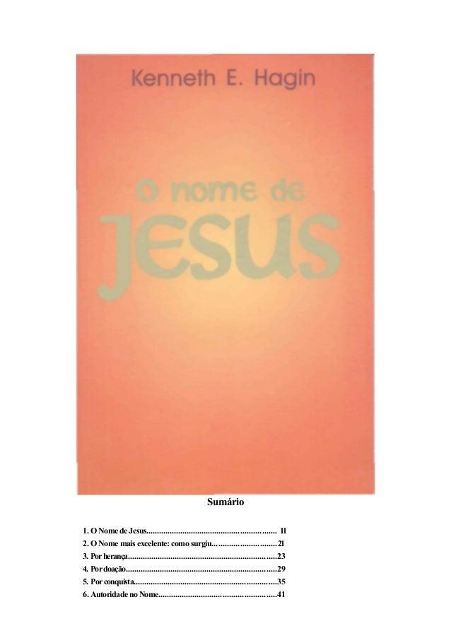 Sumário 1. O Nome de Jesus............................................................. 11 2. O Nome mais excelente: como ...