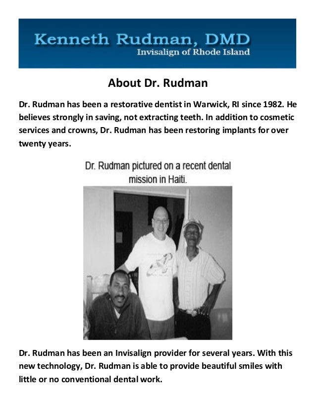 About Dr. Rudman  Dr. Rudman has been a restorative dentist in Warwick, RI since 1982. He believes strongly in saving, not...