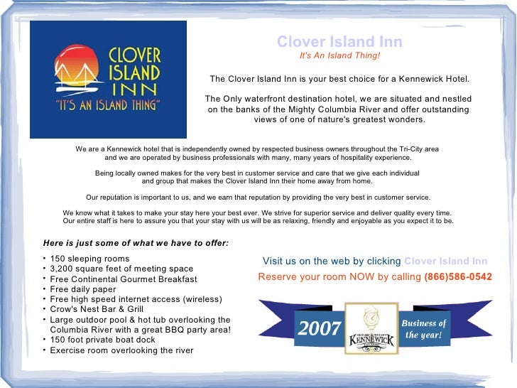 Clover Island Inn It's An Island Thing! The Clover Island Inn is your best choice for a Kennewick Hotel. The Only waterfro...