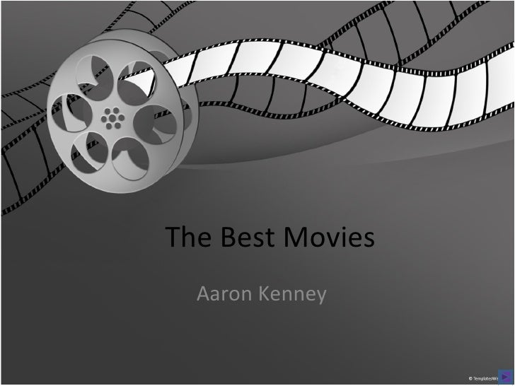 The Best Movies  Aaron Kenney