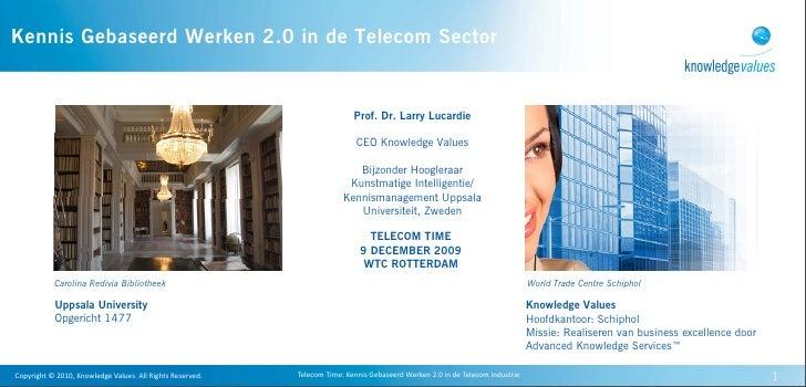 Kennis Gebaseerd Werken 2.0 in de Telecom Sector                                                                          ...