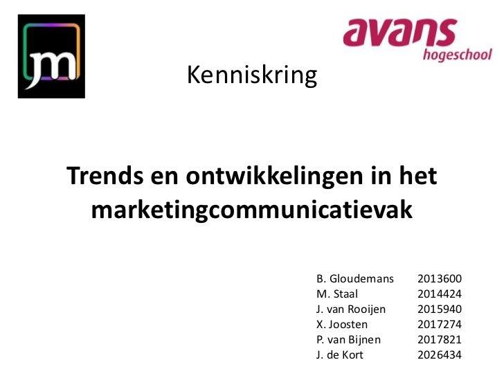 KenniskringTrends en ontwikkelingen in het  marketingcommunicatievak                    B. Gloudemans    2013600          ...