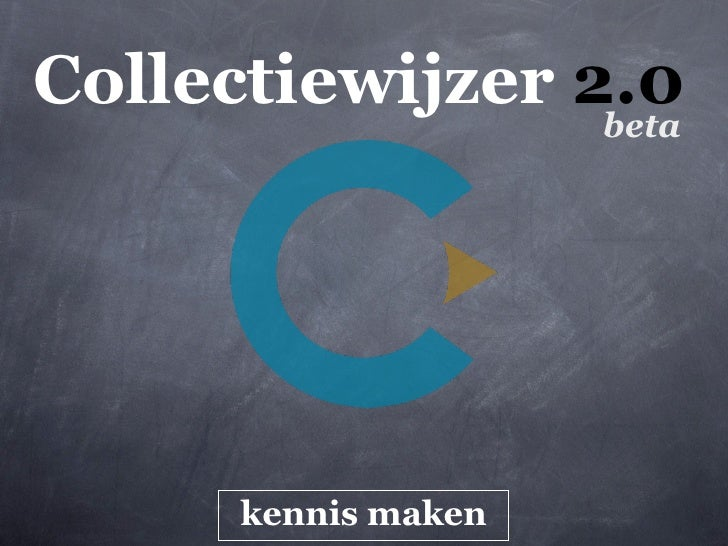 Collectiewijzer 2.0                      beta           kennis maken