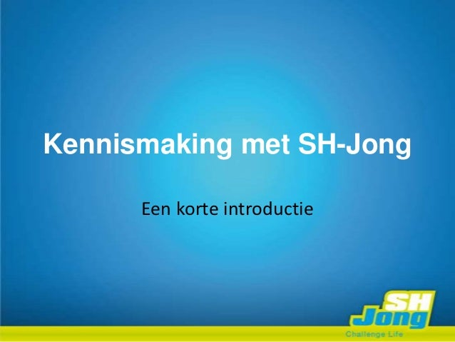Kennismaking met SH-Jong      Een korte introductie