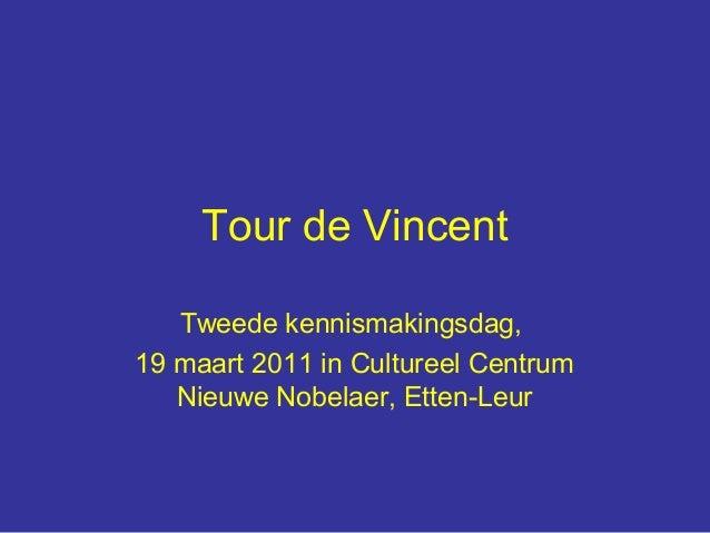 Tour de Vincent Tweede kennismakingsdag, 19 maart 2011 in Cultureel Centrum Nieuwe Nobelaer, Etten-Leur