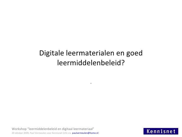 """Digitale leermaterialen en goed leermiddelenbeleid? . Workshop """"leermiddelenbeleid en digitaal leermateriaal"""" 29 oktober 2..."""