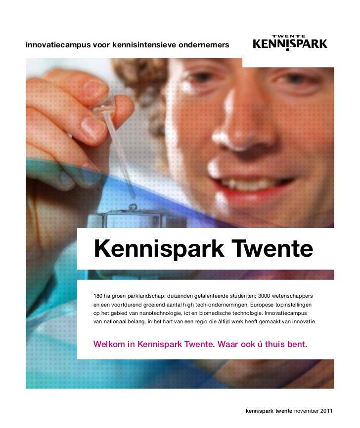 innovatiecampus voor kennisintensieve ondernemers                Kennispark Twente                180 ha groen parklandsch...