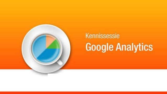 Hoe kan Analytics jullie helpen? Wat wil je weten van bezoekers? Welke data helpt je om inzicht te krijgen Welke data h...