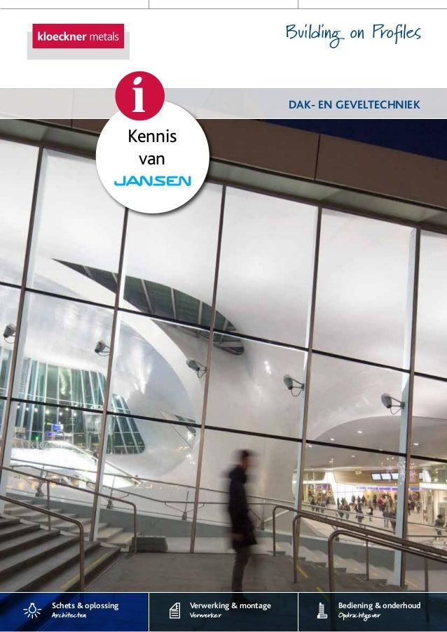 Building on Profiles DAK- EN GEVELTECHNIEK Kennis van i Schets & oplossing Architecten Verwerking & montage Verwerker Bedi...