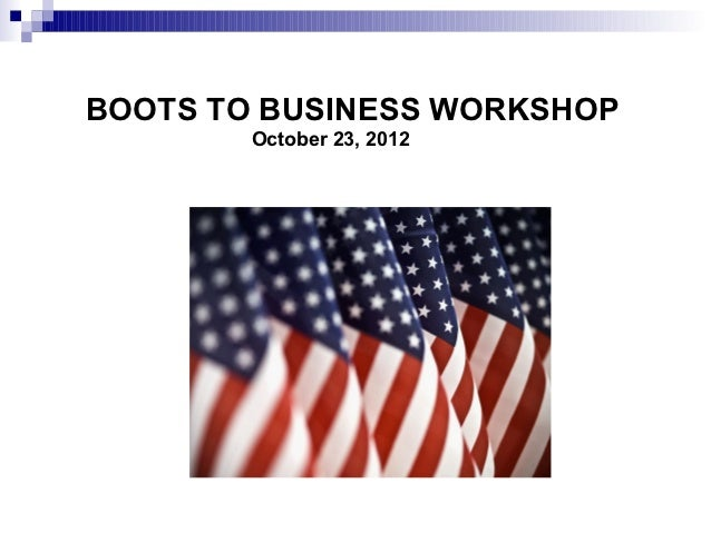 BOOTS TO BUSINESS WORKSHOP        October 23, 2012