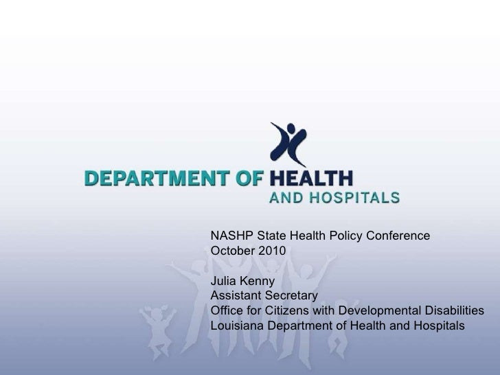NASHP State Health Policy Conference October 2010 Julia Kenny Assistant Secretary Office for Citizens with Developmental D...