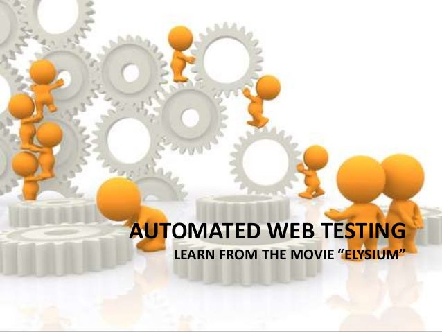 """AUTOMATED WEB TESTING LEARN FROM THE MOVIE """"ELYSIUM"""""""
