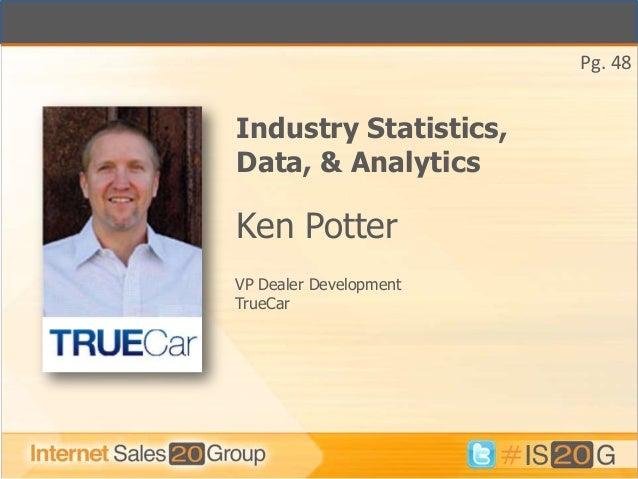 Pg. 48Industry Statistics,Data, & AnalyticsKen PotterVP Dealer DevelopmentTrueCar
