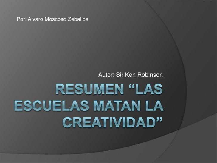 Por: Alvaro Moscoso Zeballos                               Autor: Sir Ken Robinson