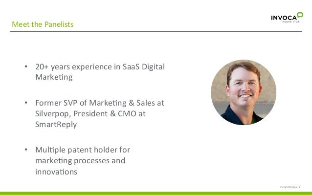 Meet  the  Panelists   • 20+  years  experience  in  SaaS  Digital   MarkeGng   • Former  SVP  o...