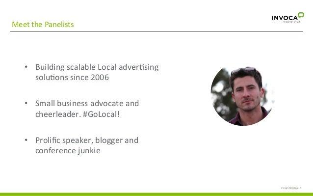 Meet  the  Panelists   Paul  Wicker   Director  of  Product,  Kenshoo   CONFIDENTIAL 3 • Building  sc...