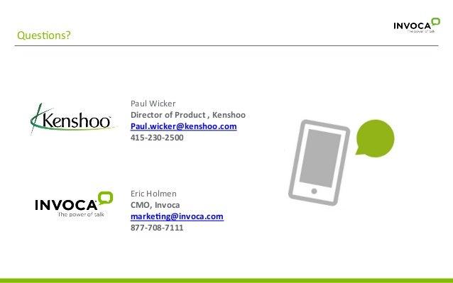 Call  with  basic   informa;on  request   Get  a  demo:   hup://go.invoca.com/demo   markeGng@invoca.com...