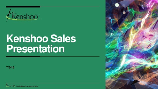 Confidential and Proprietary Information Kenshoo Sales Presentation 7/3/18 Confidential and Proprietary Information