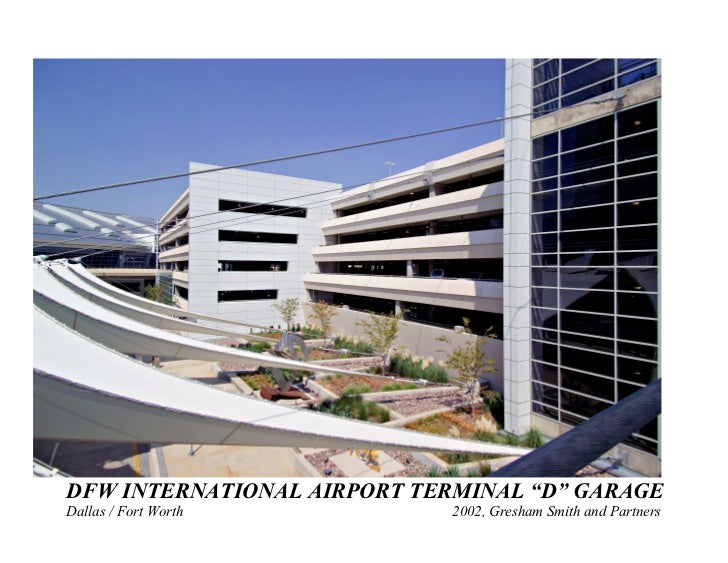 "DFW INTERNATIONAL AIRPORT TERMINAL ""D"" GARAGE Dallas / Fort Worth          2002, Gresham Smith and Partners"