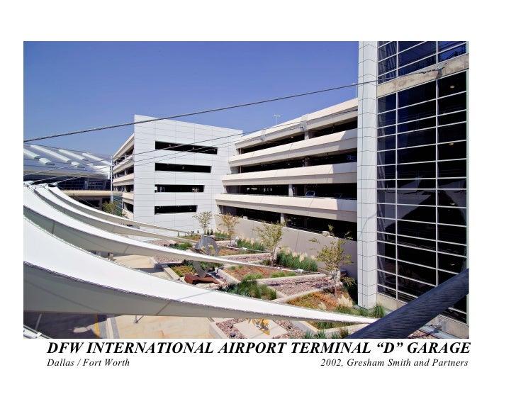 "DFW INTERNATIONAL AIRPORT TERMINAL ""D"" GARAGE Dallas / Fort Worth          2002, Gresham Smith and Partners"