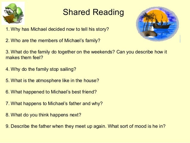 Shared Reading 1. Why has Michael decided now to tell his story? 2. Who are the members of Michael's family? 3. What do th...